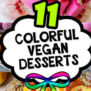11 Colorful Dessert Recipes [V]