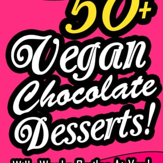 The Best Vegan Chocolate Desserts… Ever!