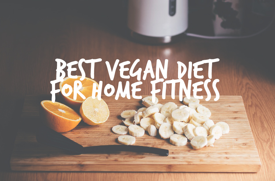 Best Vegan Diet For Home Fitness #vegan #fitness #vegetarian #healthy #gym #equipment #food #cleaneats