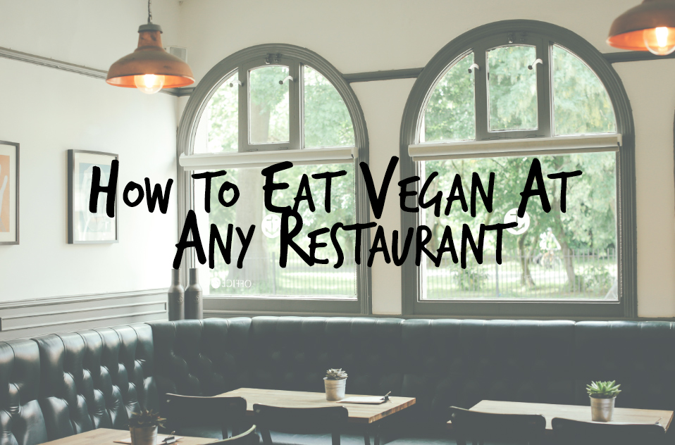 Guide on How To Eat Vegan At Restaurants #vegan #restaurants
