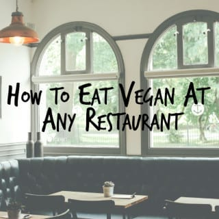 A Guide On How To Eat Vegan At Any Restaurant