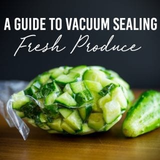 A Guide To Vacuum Sealing Your Fresh Produce