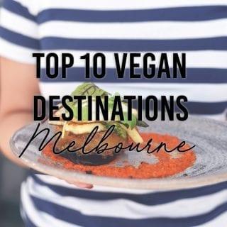 Top 10 Vegan Destinations In Melbourne